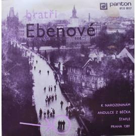 "Bratři Ebenové – K Narozeninám / Andulce Z Béčka / Štafle / Praha 1581  (7"" / Vinyl)"