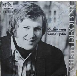 """Milan Drobný – Mužný Vous / Santa Lydia /S PODPISEM/ (7"""" / Vinyl)"""