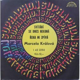 """Marcela Králová – Svítání Se Dnes Nekoná / Řeka Mi Zpívá /S PODPISEM/ (7"""" / Vinyl)"""