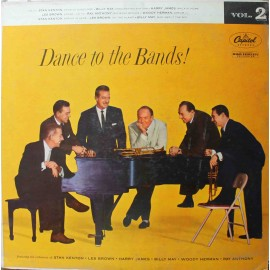 Stan Kenton, Les Brown, Harry James, Billy May, Woody Herman, Ray Anthony ‎– Dance To The Bands! Vol. 2 (LP / Vinyl)