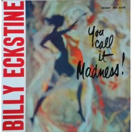 Billy Eckstine – You Call It Madness (LP / Vinyl)