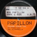 """Papillon – Chase Your Tail  (12"""" / Vinyl)"""