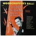 Woody Herman And His Orchestra ‎– Woodchopper's Ball (LP / Vinyl)