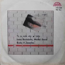 "Iveta Bartošová, Michal David, Kroky F. Janečka – To Je Naše Věc / Léto (7"" / Vinyl)"