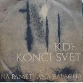 Kde Končí Svět - Na Paměť Jana Palacha (LP / Vinyl)