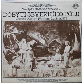 Smoljak/Cimrman/Svěrák – Dobytí Severního Pólu (Čechem Karlem Němcem 5. Dubna 1909)  (LP / Vinyl)