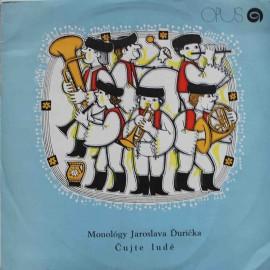 Jaroslav Ďuríček – Čujte Ludé - Monológy Jaroslava Ďuríčka (LP/ Vinyl)