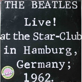 The Beatles ‎– Live! At The Star-Club In Hamburg, Germany 1962 (2LP / Vinyl)