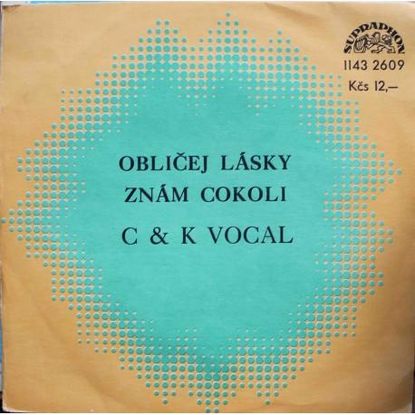 """C & K Vocal – Obličej Lásky / Znám Cokoli (7"""" / Vinyl)"""