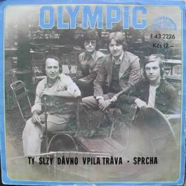 """Olympic – Ty Slzy Dávno Vpila Tráva / Sprcha (7"""" / Vinyl)"""