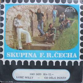 """Skupina F. R. Čecha, Jiří Schelinger – Lupič Willy / Co Dělá Indián (7"""" / Vinyl)"""