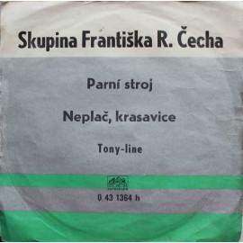 """Skupina Františka R. Čecha – Parní Stroj / Neplač, Krasavice (7"""" / Vinyl)"""