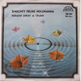 """Felix Holzmann – Náhodné Setkání / Ukulele (7"""" / Vinyl)"""