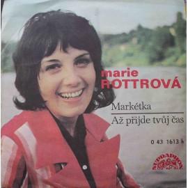 """Marie Rottrová – Markétka / Až Přijde Tvůj Čas (7"""" / Vinyl)"""