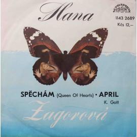 """Hana Zagorová, K. Gott – Spěchám (Queen Of Hearts) / April (7"""" / Vinyl)"""