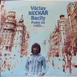 Václav Neckář, Bacily – Podej Mi Ruku…  (LP / Vinyl)