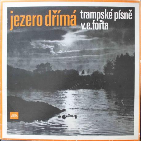 V. E. Fořt – Jezero Dřímá (Trampské Písně V. E. Fořta) (LP / Vinyl)
