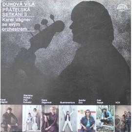 Karel Vágner Se Svým Orchestrem – Duhová Víla. Přátelská Setkání 3 (LP / Vinyl)
