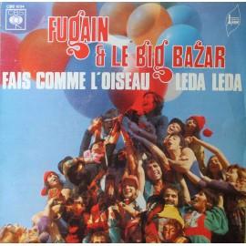 """Michel Fugain Et Le Big Bazar – Fais Comme L'Oiseau / Leda Leda (7"""" / Vinyl)"""