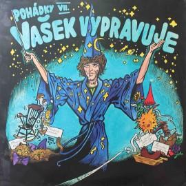 Václav Neckář – Pohádky VII - Vašek Vypravuje Pohádky Františka Nepila (LP / Vinyl)