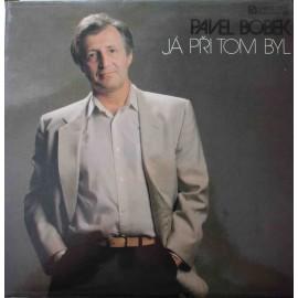 Pavel Bobek – Já Při Tom Byl (LP / Vinyl)