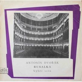 Antonín Dvořák – Rusalka - Výběr Scén (LP/ Vinyl)