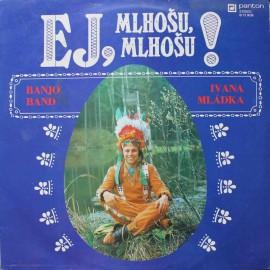 Banjo Band Ivana Mládka – Ej, Mlhošu, Mlhošu!  (LP / Vinyl)