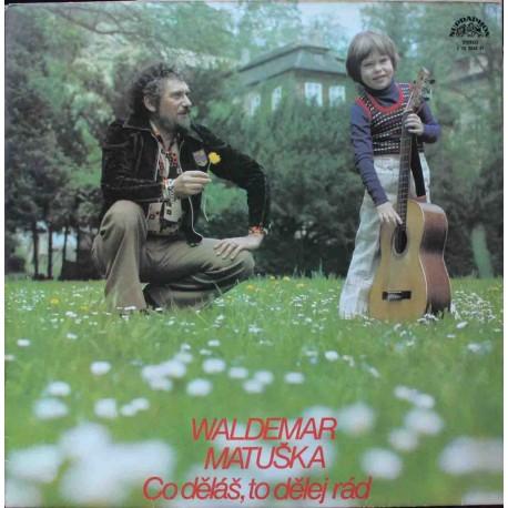 Waldemar Matuška – Co Děláš, To Dělej Rád (LP/ Vinyl)