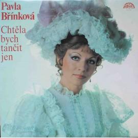 Pavla Břínková – Chtěla Bych Tančit Jen (LP / Vinyl)