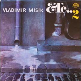 Vladimír Mišík, Etc… – Etc…2 (LP / Vinyl)