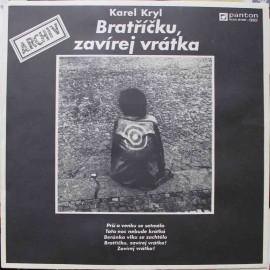 Karel Kryl – Bratříčku, Zavírej Vrátka  (LP / Vinyl)