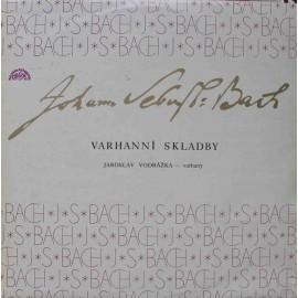 Johann Sebastian Bach,  Jaroslav Vodrážka – Varhanní Skladby (LP/ Vinyl)