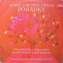 Karel Jaromír Erben, Karel Höger – Pták Ohnivák A Lyška Ryška, Dlouhý Široký A Bystrozraký (LP / Vinyl)