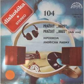 "Hipodrom Jindřicha Parmy – Pražský ""Haus"" (7"" / Vinyl)"