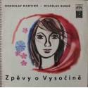Miloslav Bureš, Bohuslav Martinů – Zpěvy o Vysočině (2LP/ Vinyl)