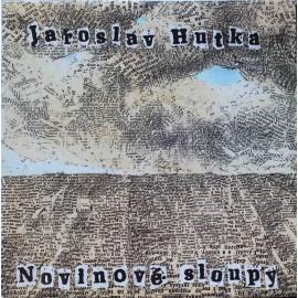 Jaroslav Hutka – Novinové Sloupy  (LP / Vinyl)