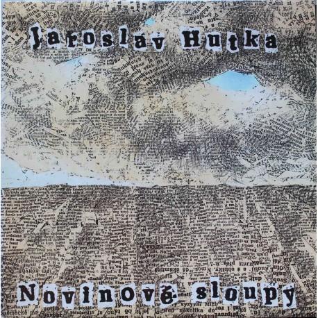 Jaroslav Hutka – Novinové Sloupy