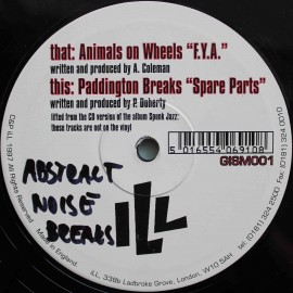 "Animals On Wheels / Paddington Breaks ‎– F.Y.A. / Spare Parts (10"" / Vinyl)"