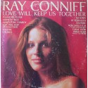Ray Conniff ‎– Love Will Keep Us Together (LP / Vinyl)