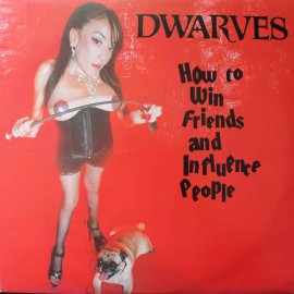 Dwarves ‎– How To Win Friends And Influence People (LP / Vinyl)