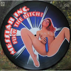 "Messiah Inc. ‎– Fuck The Bitch!  (12"" / Picture Vinyl)"