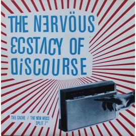 "The New Mess / The Cache ‎– The Nervous Ecstacy Of Discourse (7"" / Vinyl)"