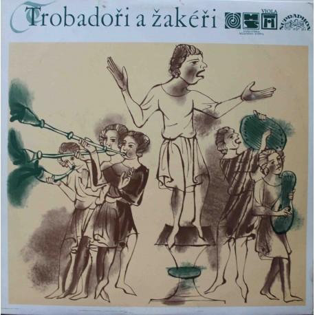 Trobadoři A Žakéři - Poezie A Hudba 12.-15. Století (LP / Vinyl)