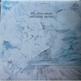 Jaroslav Hutka – Stůj Břízo Zelená (LP / Vinyl)